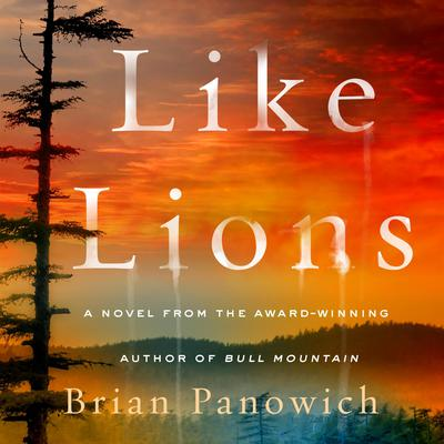 Like Lions: A Novel Audiobook, by Brian Panowich