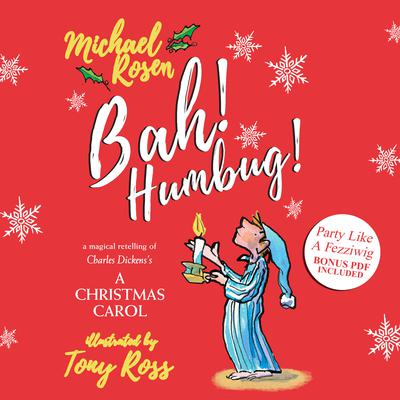 Bah! Humbug!: A Magical Retelling of Charles Dickens A Christmas Carol Audiobook, by Michael J. Rosen