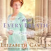 With Every Breath: A Novel Audiobook, by Elizabeth Camden