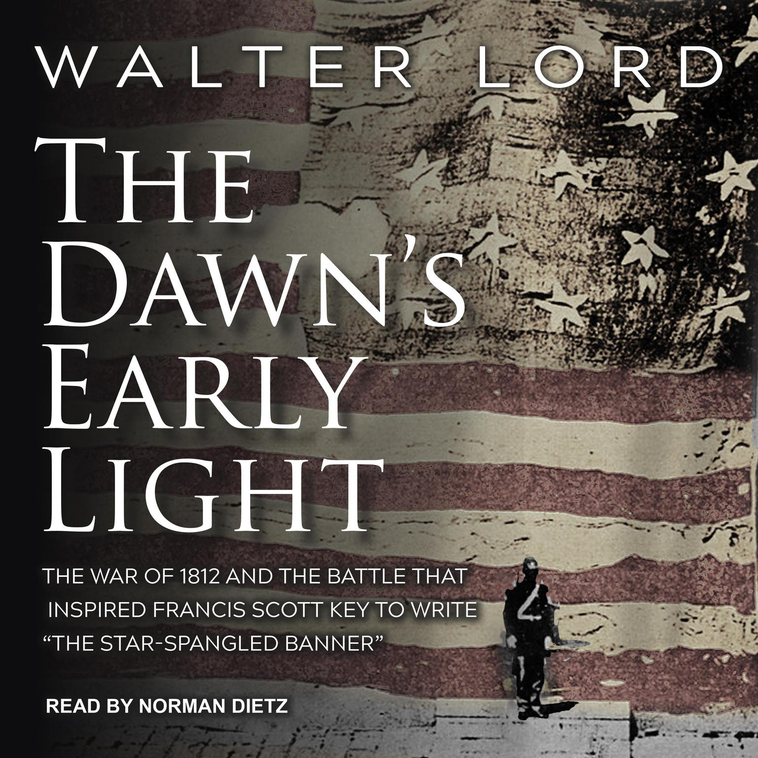 The Dawns Early Light Audiobook, by Walter Lord