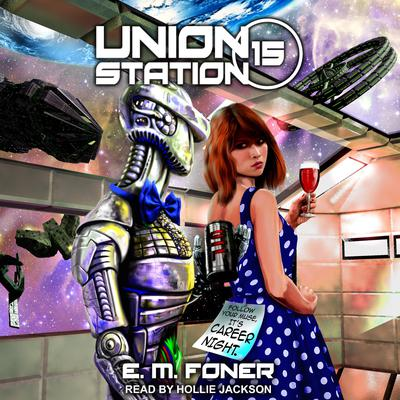 Career Night on Union Station Audiobook, by E.M. Foner