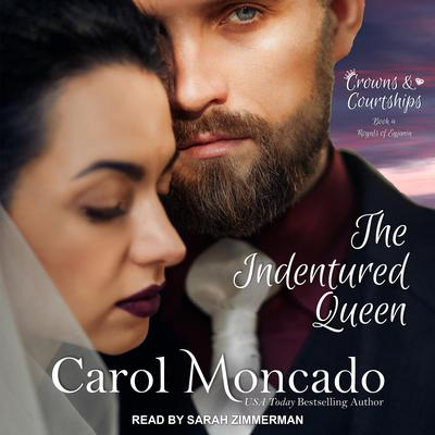 The Indentured Queen Audiobook, by Carol Moncado