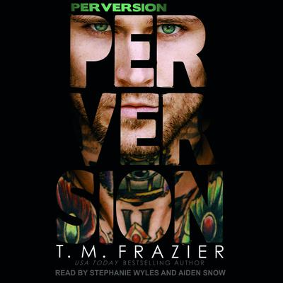Perversion Audiobook, by T. M. Frazier