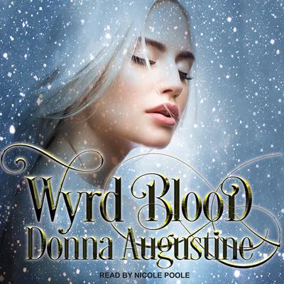 Wyrd Blood Audiobook, by Donna Augustine