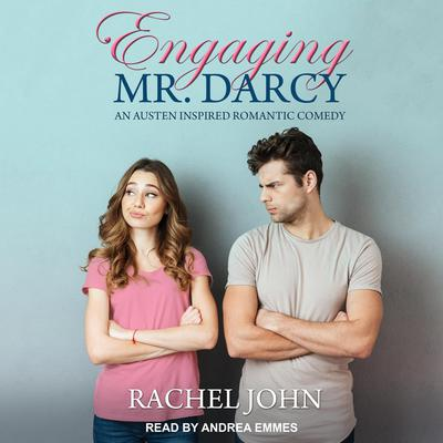 Engaging Mr. Darcy: An Austen Inspired Romantic Comedy Audiobook, by Rachel John