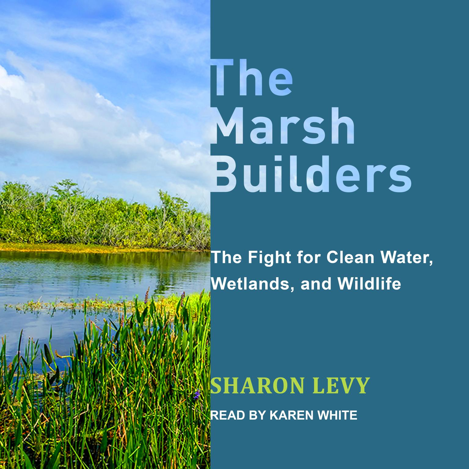 Printable The Marsh Builders: The Fight for Clean Water, Wetlands, and Wildlife Audiobook Cover Art