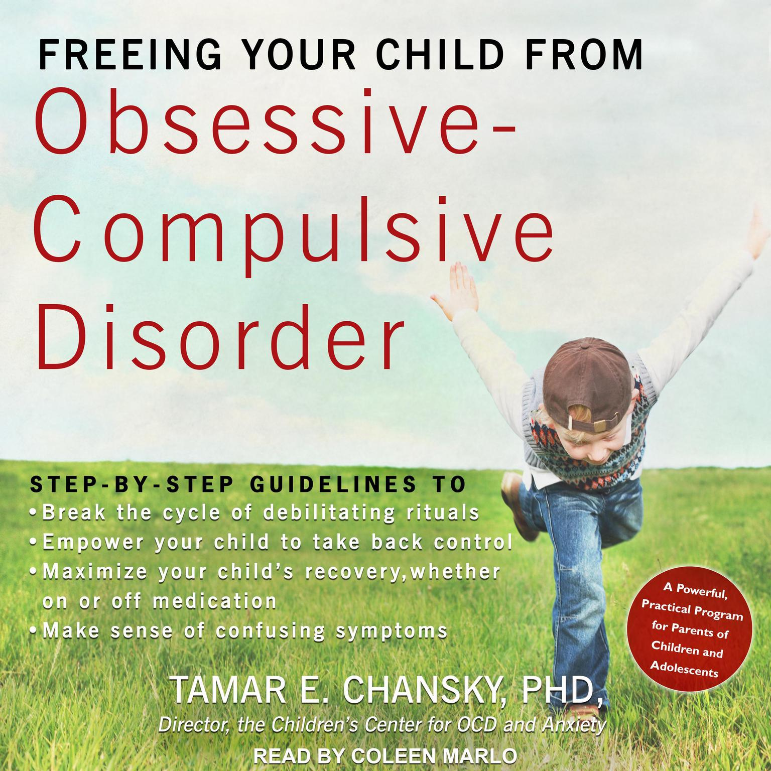 Printable Freeing Your Child from Obsessive-Compulsive Disorder: A Powerful, Practical Program for Parents of Children and Adolescents Audiobook Cover Art