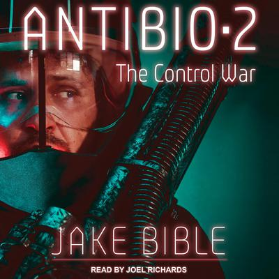 AntiBio 2: The Control War Audiobook, by Jake Bible