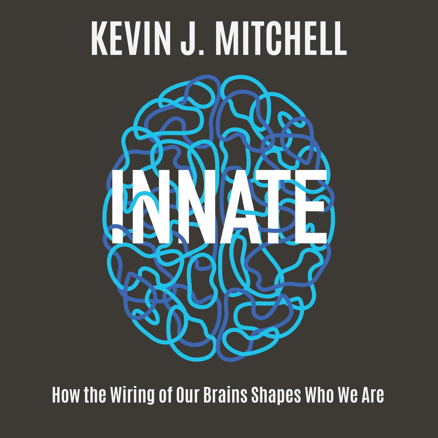 Printable Innate: How the Wiring of Our Brains Shapes Who We Are Audiobook Cover Art