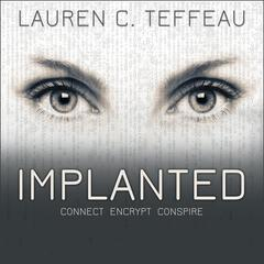 Implanted Audiobook, by Lauren C. Teffeau