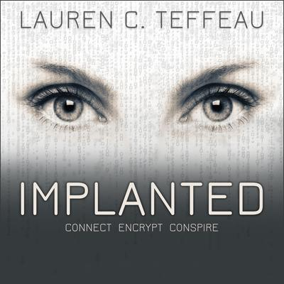 Implanted Audiobook, by Lauren C. Teffeau