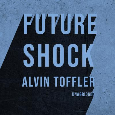 Future Shock Audiobook, by Alvin Toffler