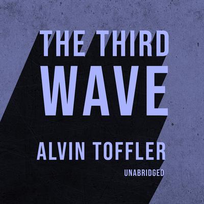 The Third Wave Audiobook, by Alvin Toffler