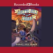 Dactyl Hill Squad Audiobook, by Daniel José Older|