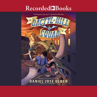 Dactyl Hill Squad Audiobook, by Daniel José Older