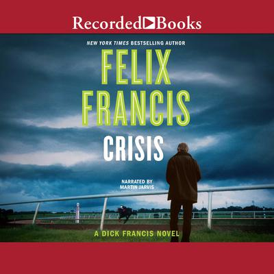 Crisis Audiobook, by Felix Francis
