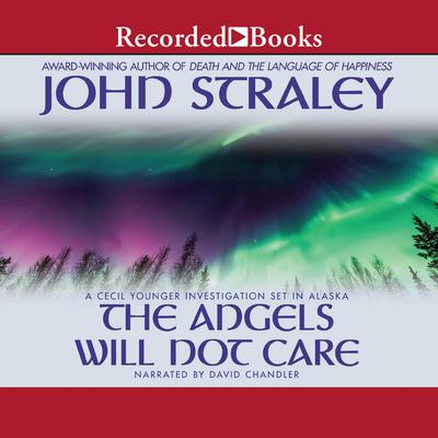 The Angels Will Not Care Audiobook, by John Straley