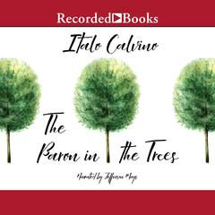 The Baron in the Trees Audiobook, by Ana Goldstein, Italo Calvino