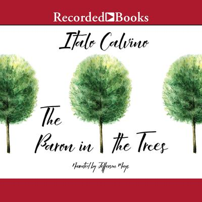 The Baron in the Trees Audiobook, by Italo Calvino