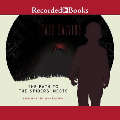 The Path to the Spiders Nests Audiobook, by Italo Calvino