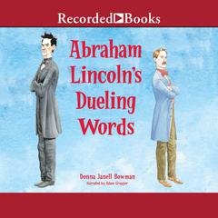 Abraham Lincolns Dueling Words Audiobook, by Author Info Added Soon