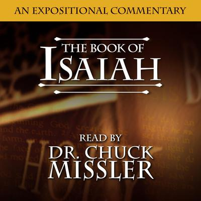Isaiah: An Expositional Commentary Audiobook, by Chuck Missler