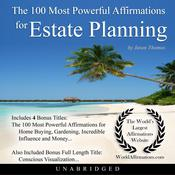 The 100 Most Powerful Affirmations for Estate Planning Audiobook, by Jason Thomas