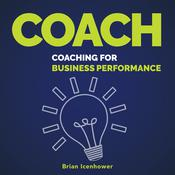 COACH: Coaching for Business Performance Audiobook, by Brian Icenhower