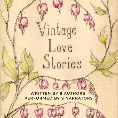Vintage Love Stories Audiobook, by Tony Healey