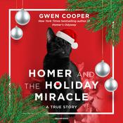 Homer and the Holiday Miracle: A True Story Audiobook, by Gwen Cooper
