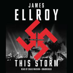 This Storm: A novel Audiobook, by James Ellroy