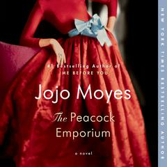 The Peacock Emporium: A Novel Audiobook, by Jojo Moyes