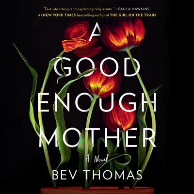 A Good Enough Mother: A Novel Audiobook, by Bev Thomas