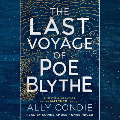 The Last Voyage of Poe Blythe Audiobook, by Ally Condie