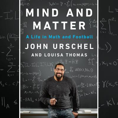Mind and Matter: A Life in Math and Football Audiobook, by Louisa Thomas