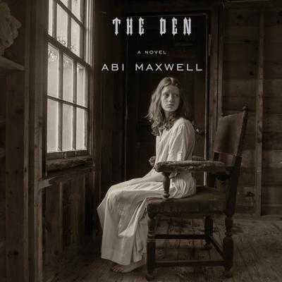 The Den: A novel Audiobook, by Abi Maxwell