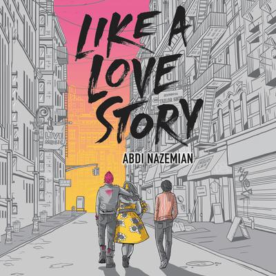 Like a Love Story Audiobook, by Abdi Nazemian