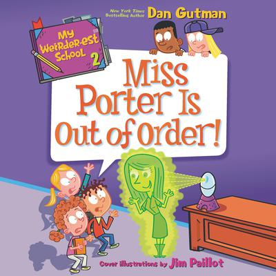 My Weirder-est School #2: Miss Porter Is Out of Order! Audiobook, by Dan Gutman