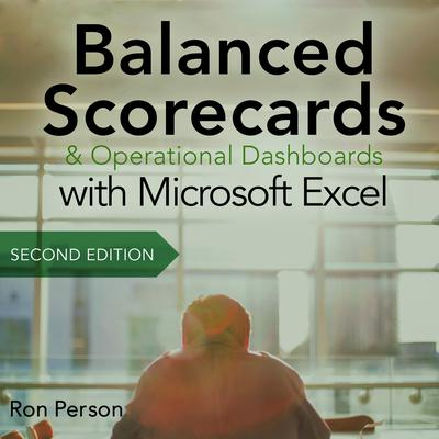 Balanced Scorecards and Operational Dashboards with Microsoft Excel: 2nd Edition Audiobook, by