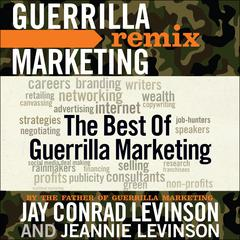 The Best of Guerrilla Marketing: Guerrilla Marketing Remix Audiobook, by Jay Conrad Levinson, Jeannie Levinson