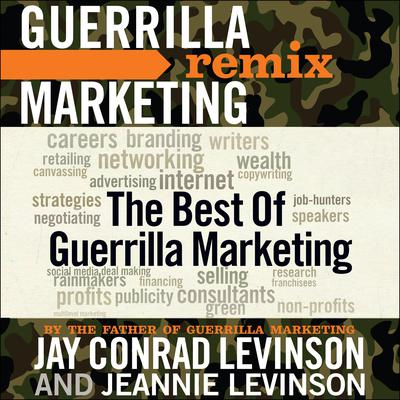 The Best of Guerrilla Marketing: Guerrilla Marketing Remix Audiobook, by Jay Conrad Levinson