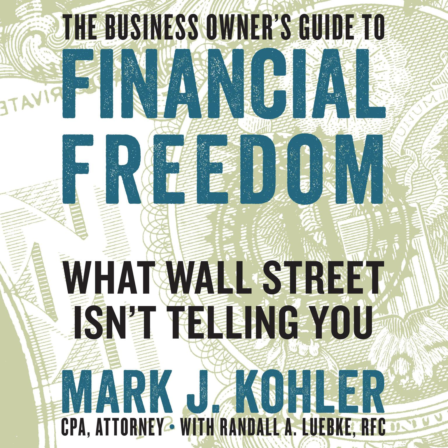 Printable The Business Owner's Guide to Financial Freedom: What Wall Street Isn't Telling You Audiobook Cover Art