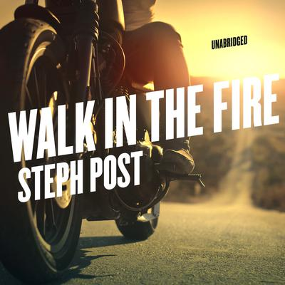 Walk in the Fire Audiobook, by Steph Post