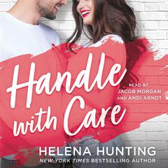 Handle With Care Audiobook, by Helena Hunting