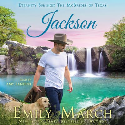 Jackson: Eternity Springs: The McBrides of Texas Audiobook, by Emily March