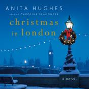 Christmas in London: A Novel Audiobook, by Author Info Added Soon