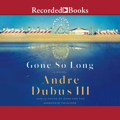Gone So Long Audiobook, by Andre Dubus