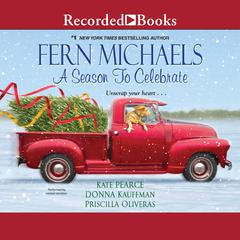 A Season to Celebrate Audiobook, by Donna Kauffman, Fern Michaels, Kate Pearce, Priscilla Oliveras