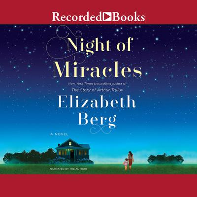 Night of Miracles Audiobook, by Elizabeth Berg