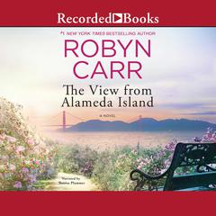 The View from Alameda Island Audiobook, by Robyn Carr